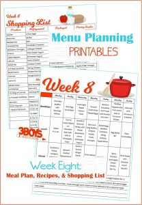 Week Eight Menu Plan Recipes and Shopping List