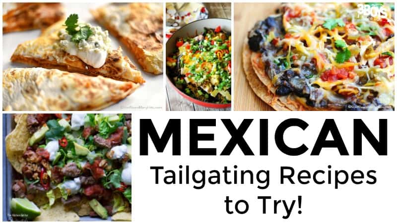 Mexican Tailgate Recipes to Try