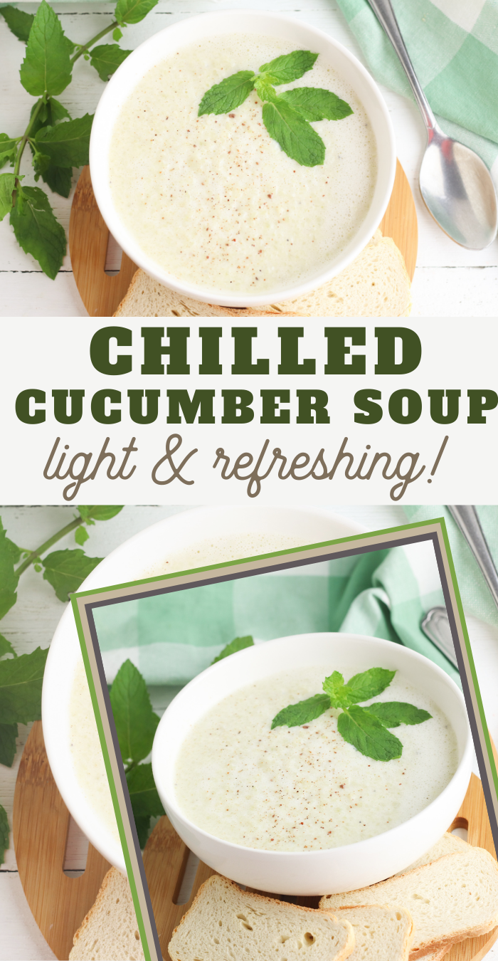 chilled cucumber soup is a simple recipe for any time of the year