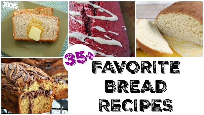 Over 35 Favorite Bread Recipes
