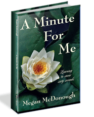 A Minute For Me: Learning to Savor Sixty Seconds by Megan McDonough