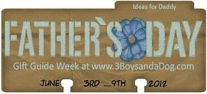 Fathers Day Gift Guide Week: June 3rd through June 9, 2012