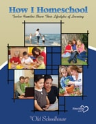 How I Homeschool: Twelve Families Share Their Lifestyles of Learning