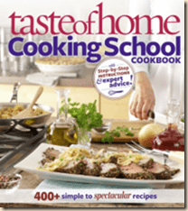 GIVEAWAY:  Taste of Home Cooking School Book (value $29.95)