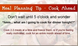 Meal Planning Tip 4:  Cook Ahead!