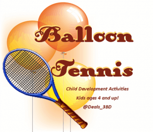 Child Development Activity #5: Balloon Tennis
