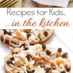 100 + Kids in the Kitchen Food Ideas