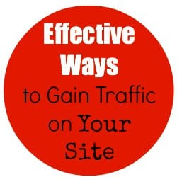 Effective Ways to Gain Traffic on Your Site