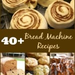 40 + Bread Machine and Bread Recipes