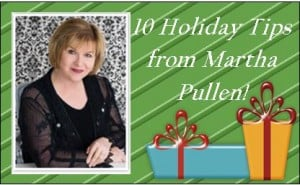 10 HOLIDAY TIPS FROM MARTHA PULLEN