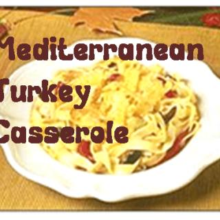 Mediterranean Turkey Casserole