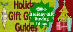 40 + Holiday Gift Buying Ideas