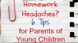 Homework Headaches? 6 Tips for Parents of Young Children