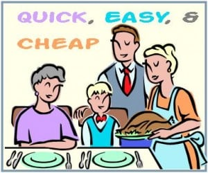 Quick, Easy, and Cheap – Five Family Meal Ideas