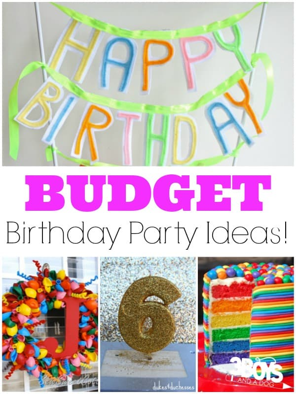 Birthday Party Ideas on a Budget