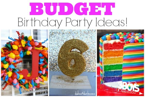 Budget Birthday Party Ideas