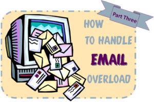 Getting Organized: Drafts and Templates (Tackling Email part 3)