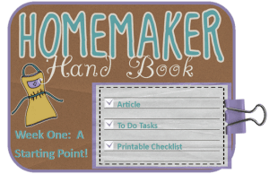 Week One: A Starting Point with a Printable! (Homemaker Handbook)