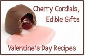 Edible Gifts: Cherry Cordials