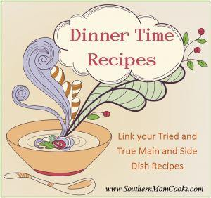 Dinner Time Recipes: Weekly Link Up 1