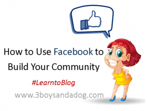Blogging Basics: How to Use Facebook to Build Your Community #learntoblog