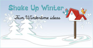 A Teachable Moment:  Shake Up Winter!