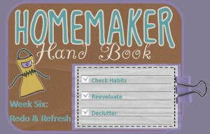 Homemaker Handbook Week Six:  Redo and Refresh!