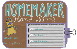 Homemaker Handbook Week Five:  The Family Room!