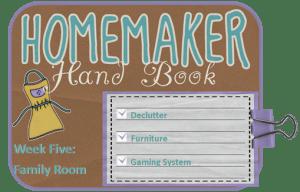 Homemaker Handbook Week Five:  The Family Room!