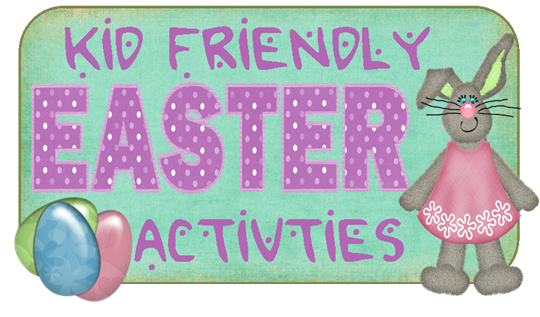 Kid Friendly Easter Activities