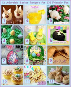 12 Easter Recipes for Kid Friendly Fun!