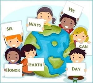 Earth Day: Celebrate Awareness and Appreciation of our Earth