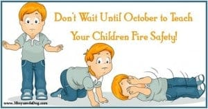 Teach Your Kids Fire Safety and Prevention NOW!