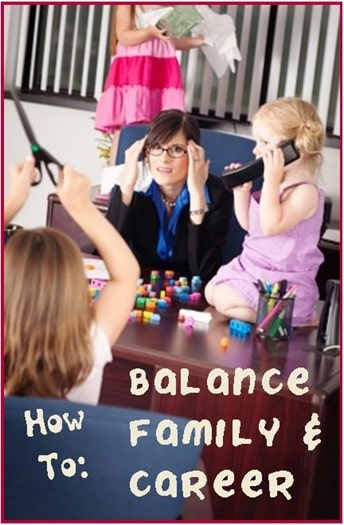 How to Balance Work and Family
