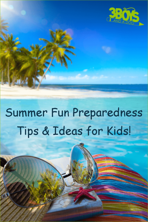 Are your kids REALLY ready for summer? These tips will help you get them that way.