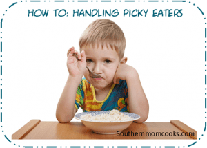 How To:  Handling Picky Eaters