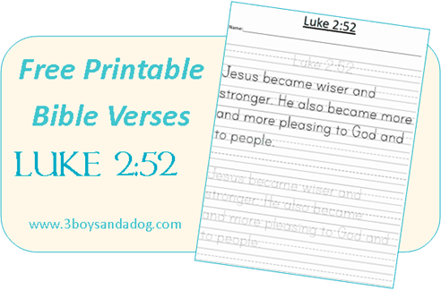 graphic regarding Free Printable Bible Verses Handwriting named Cost-free Printable Bible Verses: Luke 2:52 3 Boys and a Pet dog
