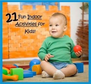 21 Fun Indoor Activities for Kids!