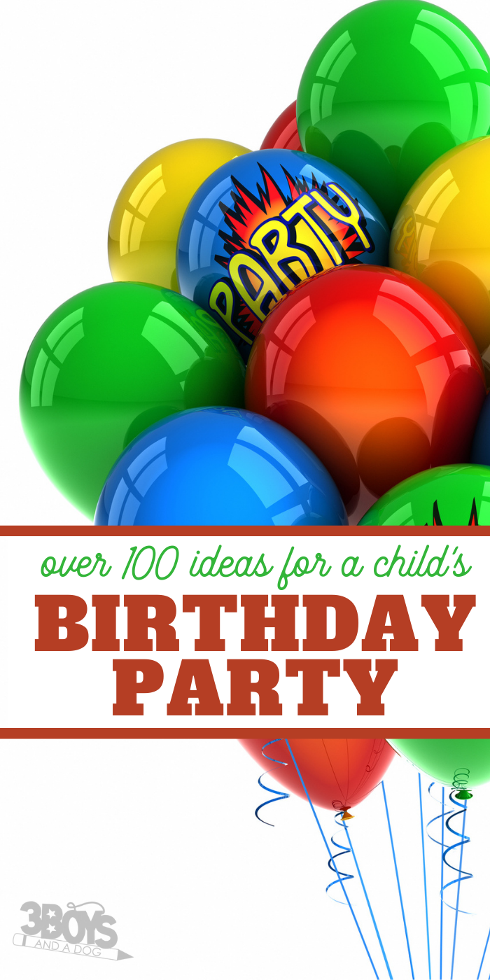 100+ birthday party ideas for a child