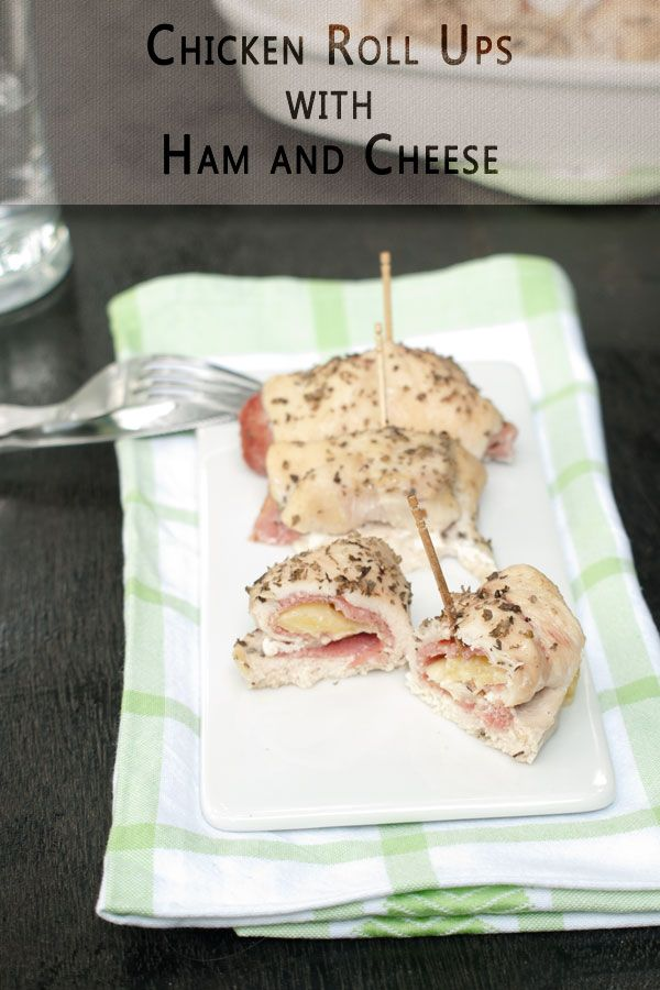 Chicken Roll Ups with Ham & Cheese