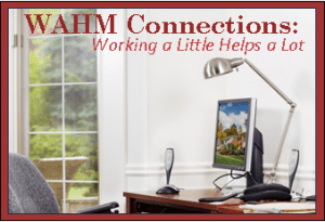 WAHM Connections: Working a Little Helps a Lot