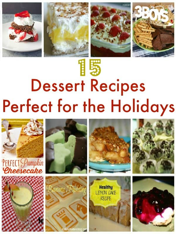 15 Dessert Recipes for the Holidays - 3 Boys and a Dog