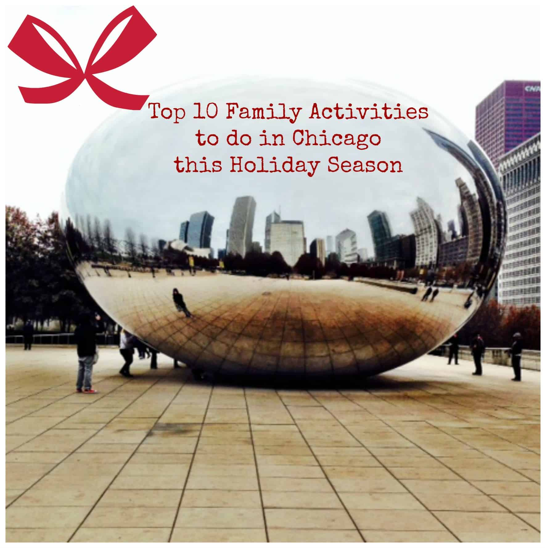 top 10 family activities in chicago this holiday season