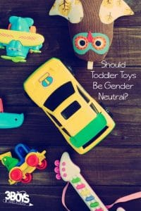 Gender Neutral Toys for Toddlers - yes or no-