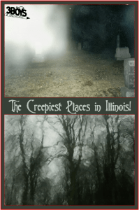 The Creepiest Places in Illinois