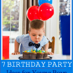 7 Birthday Party Theme Ideas for Young Boys