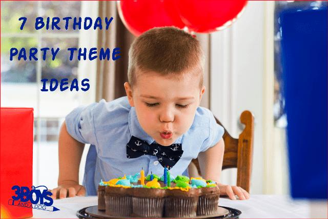 7 birthday party theme ideas