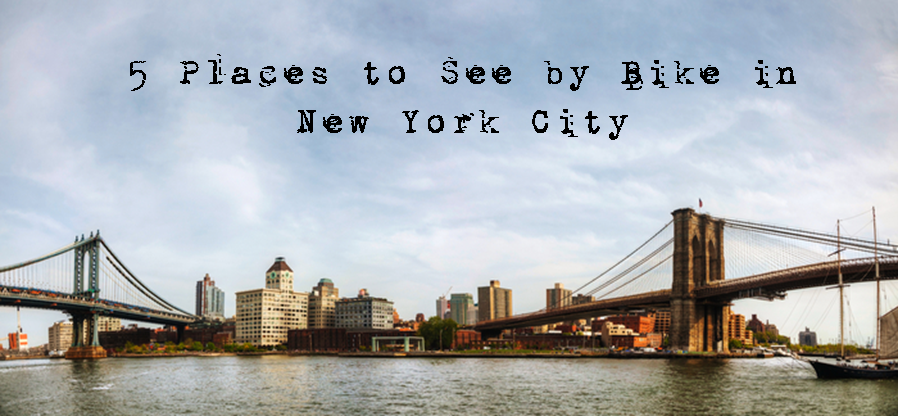 Places in New York City to see by Bike