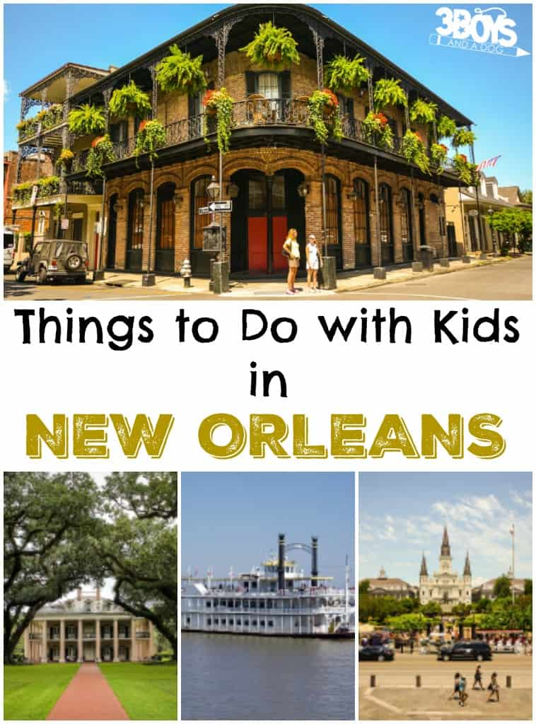 New orleans 10 things to do with kids 3 boys and a dog for Things do in new orleans
