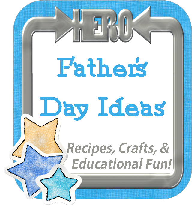 recipes, crafts, printables, and more for Father's Day fun!